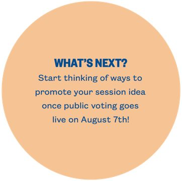 SXSW EDU PanelPicker graph, what's next - start thinking of ways to promote your session idea once public voting goes live in August.