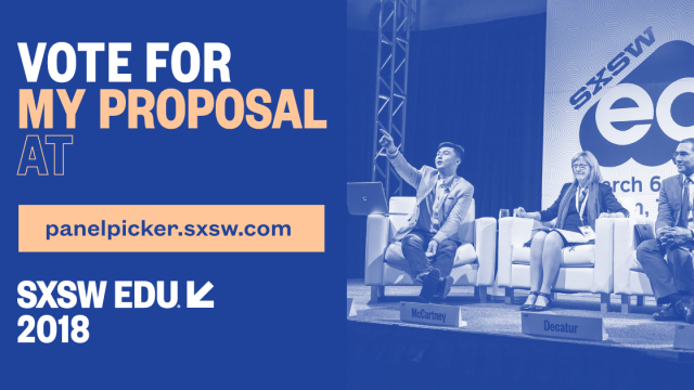 SXSW EDU 2018 PanelPicker Vote for my proposal, Facebook social media image.