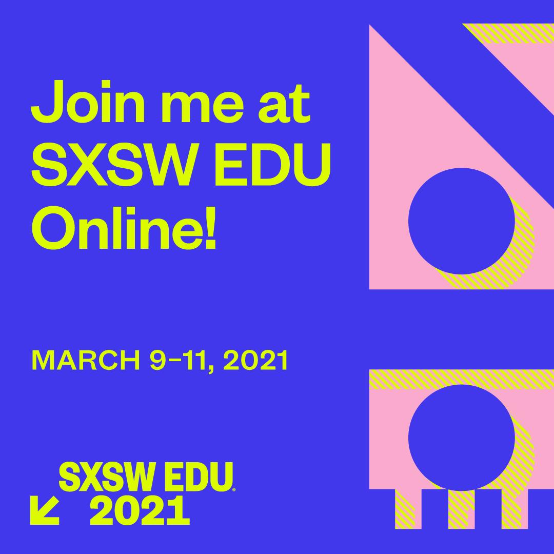 2021 Join me at SXSW EDU image