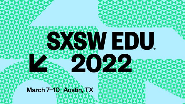 SXSW EDU 2022